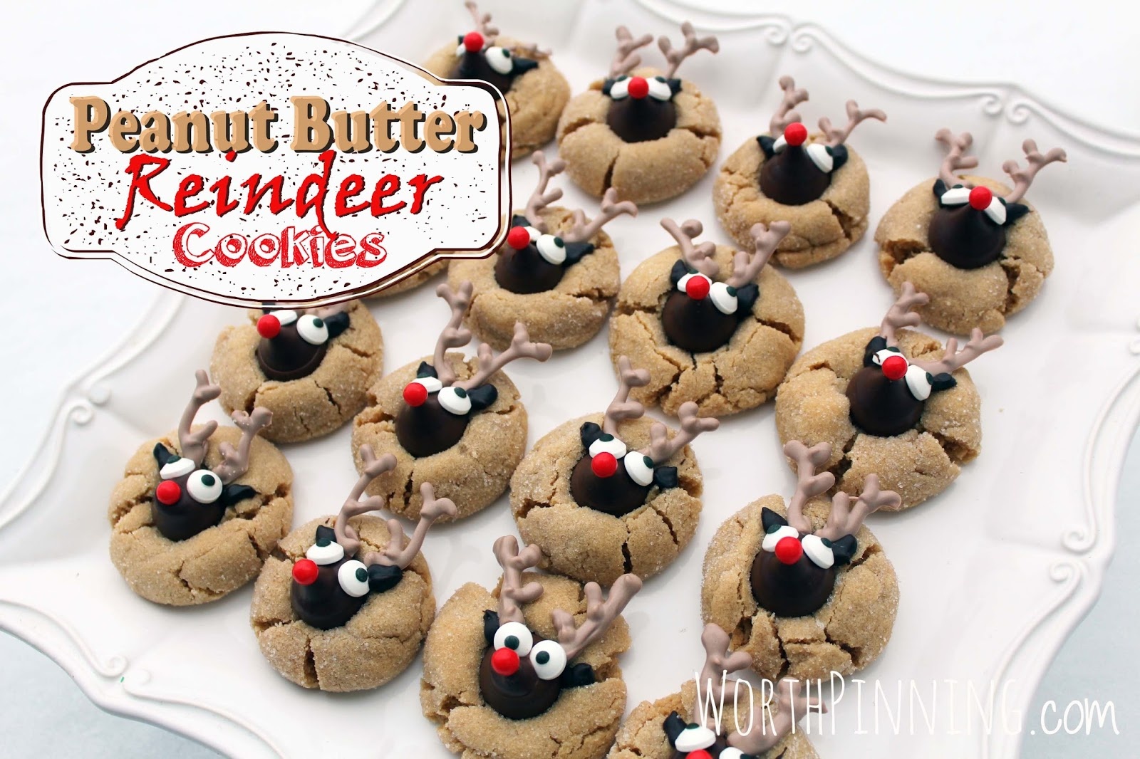 Worth Pinning Peanut Butter Reindeer Cookies With Hershey S Kisses