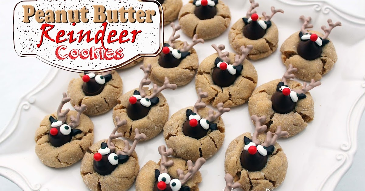 Worth Pinning Peanut Butter Reindeer Cookies With Hershey