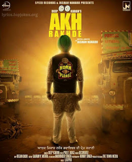 AKH RAKHDE SONG: A single Punjabi Song in the voice of Deep Karan dedicated to truck drivers. This song is composed by Desi Routz while lyrics is penned by Jashan Nanarh.