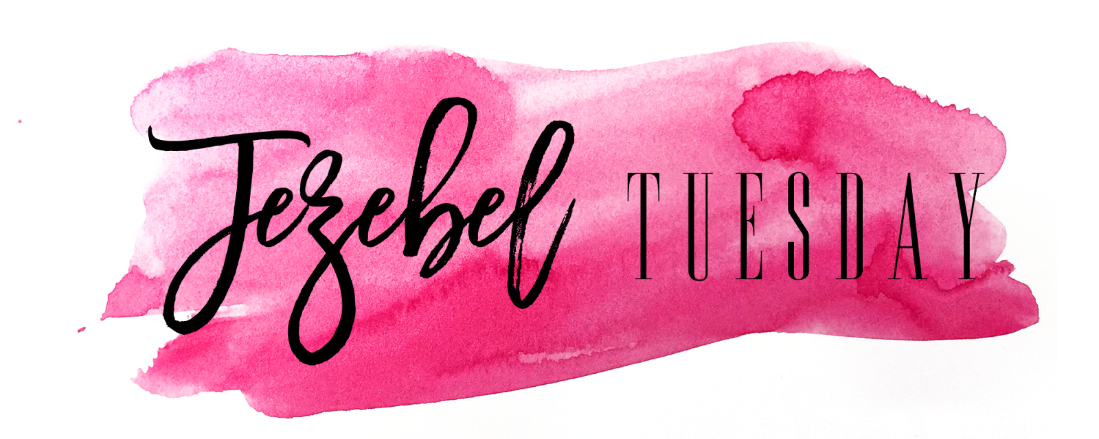 Jezebel Tuesday