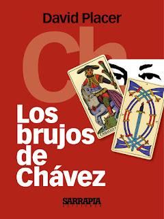 Los brujos de Chávez, David Placer