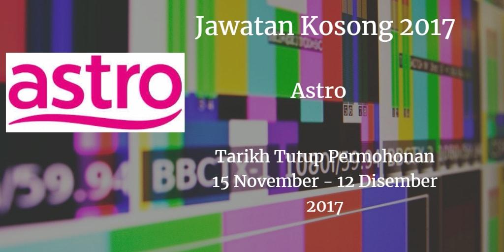 Jawatan Kosong ASTRO 15 November - 12 Disember 2017