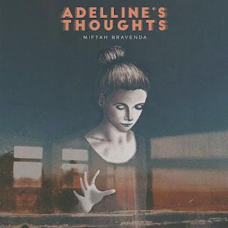 Rilis single kedua, Miftah Bravenda: Meramal Sebuah Pertimbangan Lewat Adelline's Thoughts