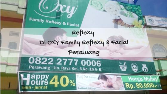 Reflexy Di OXY Family Reflexy & Facial (Perawang) - A Blog ...