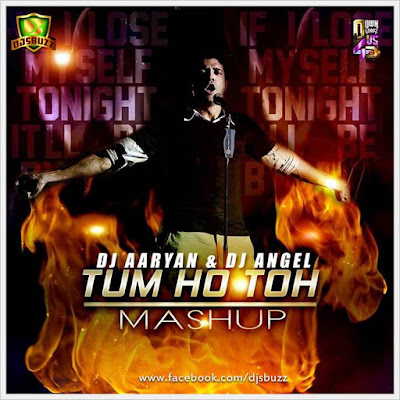 Tum Ho To (Mashup) – DJ Aaryan & Dj Angel