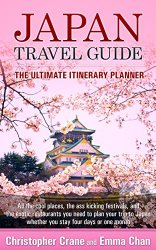Japan Travel Guide: The Ultimate Itinerary Planner.