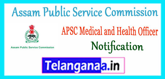 APSC Assam Public Service Commission Medical Officer Apply Online Notification 2018 Recruitment
