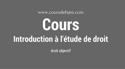 Cours introduction à l'étude de droit (droit objectif)
