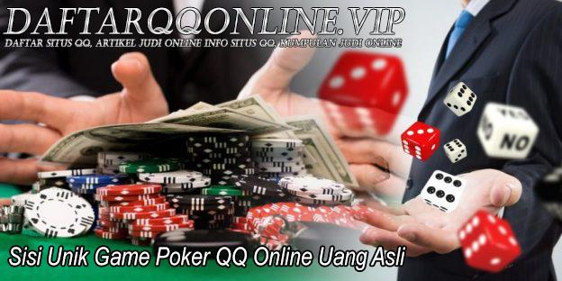 Sisi Unik Game Poker QQ Online Uang Asli