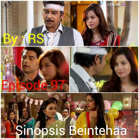 Sinopsis Beintehaa Episode 97