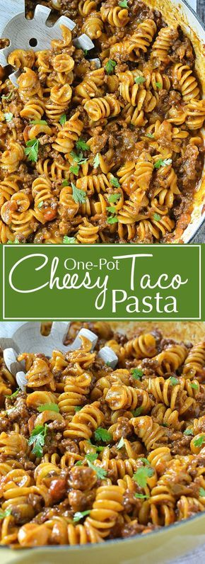 One-Pot Cheesy Taco Pasta #onepot #taco #pasta #dinner #maincourse