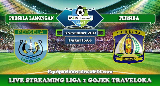 live streaming persela lamongan vs persiba 5 november 2017