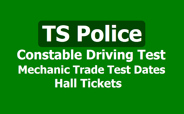 TS Police Constable Driving Test, Mechanic Trade Test Dates, Hall tickets download from April 27, 2019