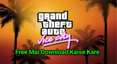 GTA vice city Game Ko free Mai Download Kaise kare