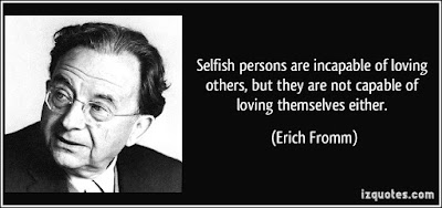 Quotes About Love Dating: Selfish persons are incapable of loving others, but they are not capable of loving themselves either.