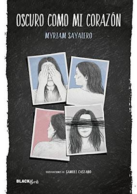 OSCURO COMO MI CORAZÓN Myriam Sayalero   (Alfaguara | BlackBirds - 23 Marzo 2017) PORTADA LIBRO
