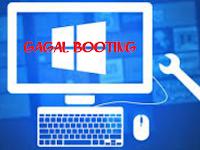 Cara Memperbaiki Komputer Gagal Booting Atau Tidak Bisa Masuk Windows