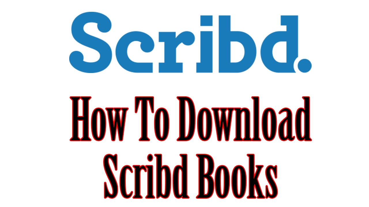 HOW TO DOWNLOAD SCRIBD DOCUMENTS FOR FREE - Cracks of All