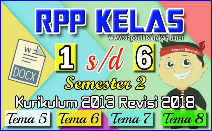 RPP SD Lengkap Kelas 1 2 3 4 5 6 Kurikulum 2013 Revisi 2017 dan 2018 Semester 2