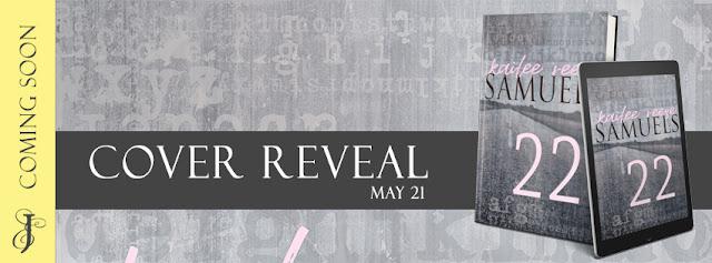 22 by Kailee Reese Samuels @KRSamuels @EJBookPromos #CoverReveal #ComingSoon #TheUnratedBookshelf