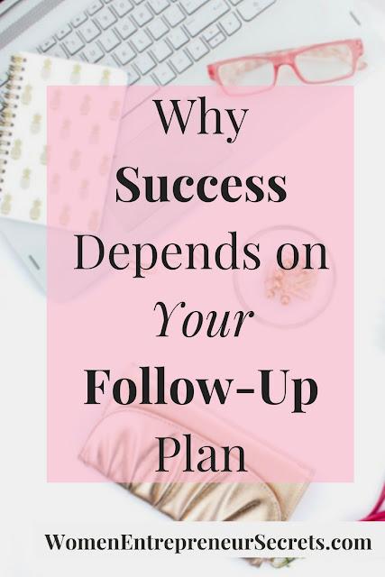 success depends on your follow up plan