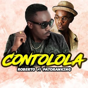 Download Mp3 | Roberto ft Patoranking - Contolola