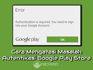 Masalah Autentikasi Google Play Store