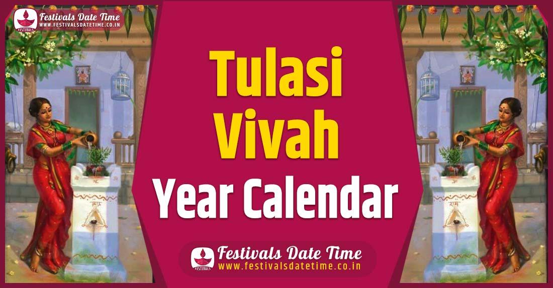 Tulasi Vivah Year Calendar, Tulasi Vivah Festival Schedule