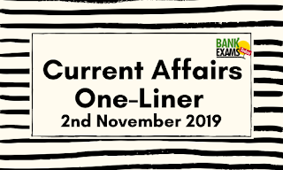 Current Affairs One-Liner: 2nd November 2019