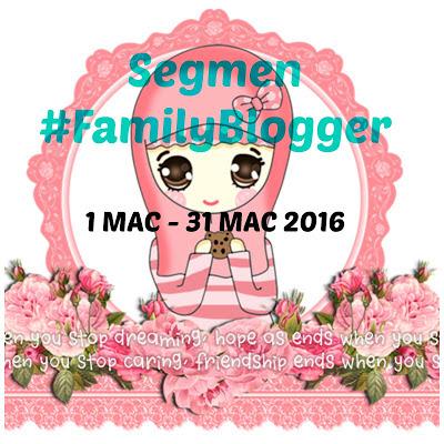 hiphiphorray15.blogspot.my/2016/03/segmen-familyblogger.html