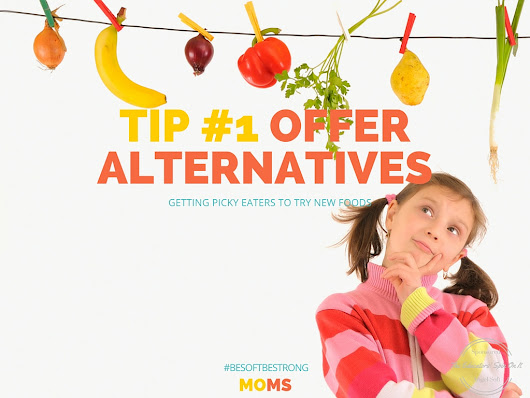 The Educators' Spin On It: 10 Tips for Getting Picky Eaters to Try New Foods