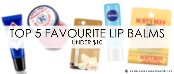 Top 5 Best Favourite Lip Balms Under $10