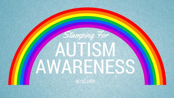 Stamping For Autism Awareness Blog Hop