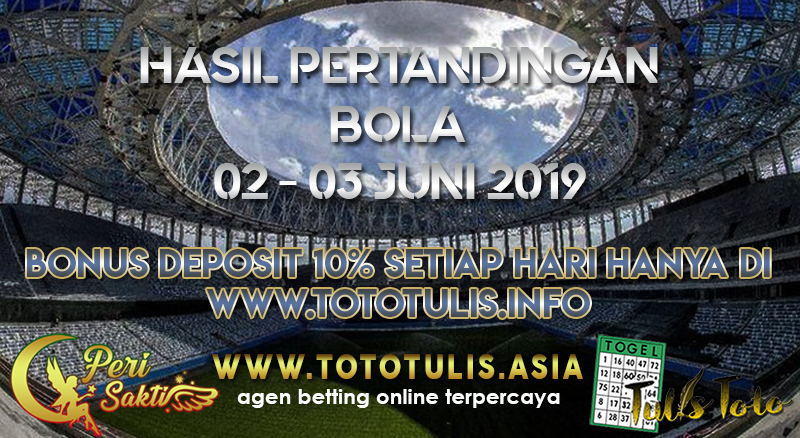 HASIL PERTANDINGAN BOLA TANGGAL 02 – 03 JUNI 2019