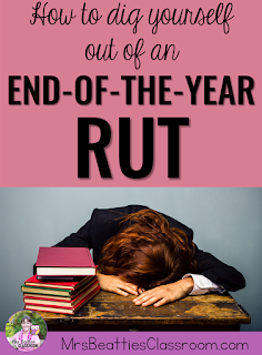 "Tired teacher head down with text, ""How to Dig Yourself Out of an End-Of-The-Year Rut."""