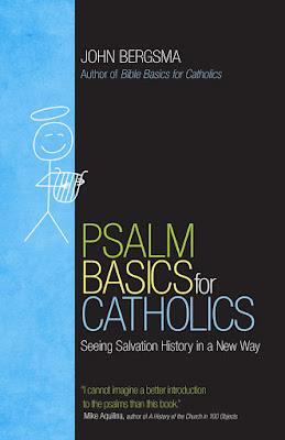 https://www.amazon.com/Psalm-Basics-Catholics-Salvation-History/dp/1594717931/ref=sr_1_1?ie=UTF8&qid=1516233341&sr=8-1&keywords=psalm+basics+for+catholics