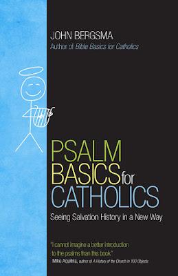 https://www.amazon.com/Psalm-Basics-Catholics-Salvation-History/dp/1594717931/ref=sr_1_1?ie=UTF8&qid=1516233341&sr=8-1&keywords=psalm+basics+for+catholics