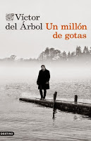 """""""Un millón de gotas"""" de Víctor del Árbol"""