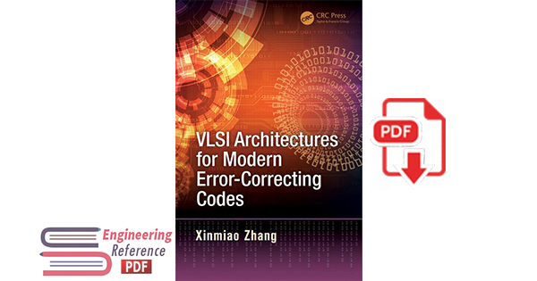 VLSI Architectures for Modern Error Correcting Codes by Xinmiao Zhang
