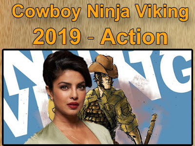 Priyanka chopra new movie Cowboy Ninja Viking