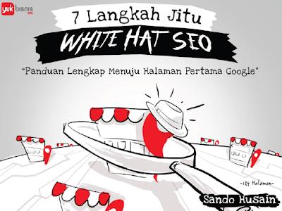 7 Langkah Jitu White Hat SEO Sando Husain