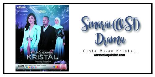 Senarai (OST) Drama: Cinta Bukan Kristal