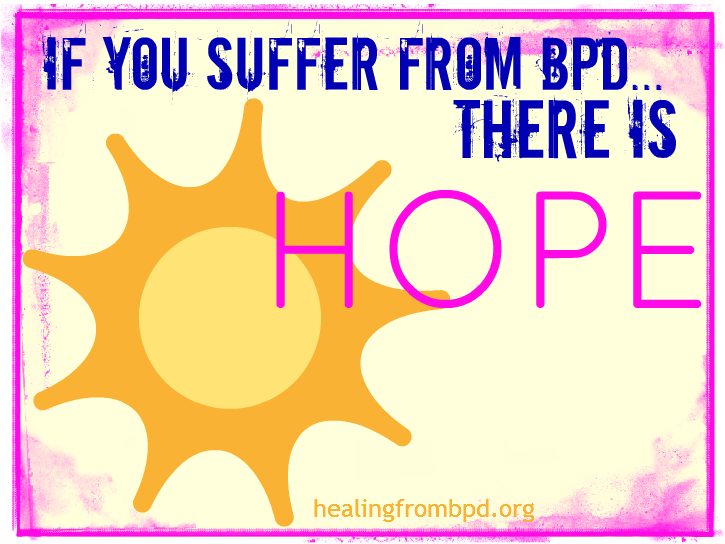 If you suffer from BPD, there is HOPE! - Healing From