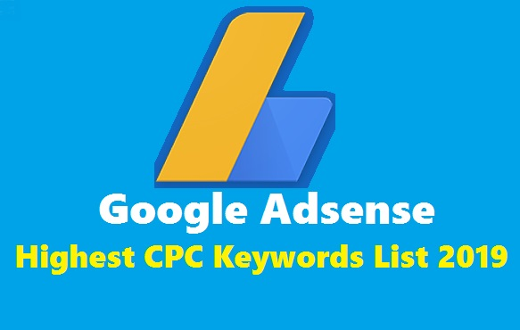 Google Adsense Highest CPC Keywords List 2019