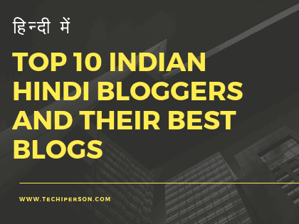 Top 10 Hindi Blogger in india - Hindi Bloggers के Best Hindi Blogs