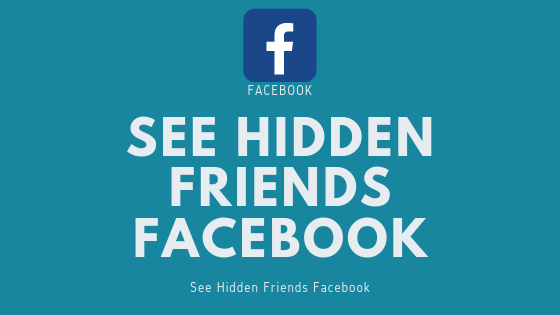 How to See Friends On Facebook that are Hidden - Tutorsdash