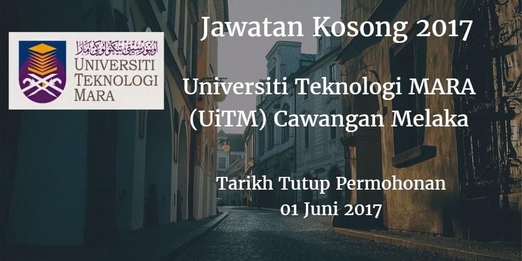 Jawatan Kosong Universiti Teknologi MARA (UiTM) Cawangan Melaka 01 Juni 2017