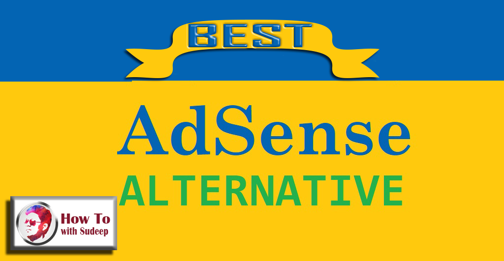 Adsense Alternatives For Bloggers 2017 How To With Sudeep
