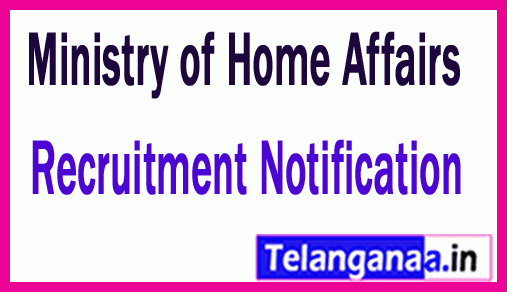Ministry of Home Affairs MHA Recruitment Notification