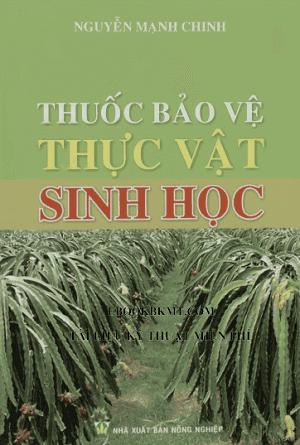 SÁCH - Thuốc bảo vệ thực vật sinh học (Nguyễn Mạnh Chinh ...
